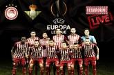 Europa League LIVE: Ολυμπιακός – Μπέτις